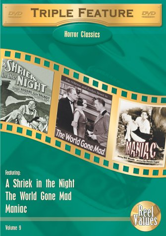 Horror Classics Triple Feature, Vol. 9 (A Shriek in the Night / The World Gone Mad / Maniac) DVD Image