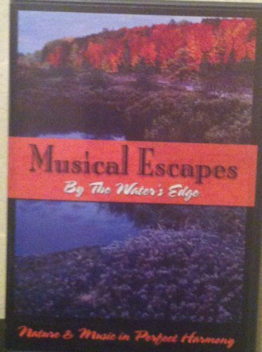 Musical Escapes: By the Water's Edge - Nature & Music in Perfect Harmony DVD Image