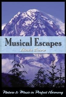 Musical Escapes: Alaska Encore- Nature & Music in Perfect Harmony DVD Image