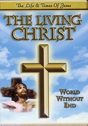 Living Christ World Without End DVD Image