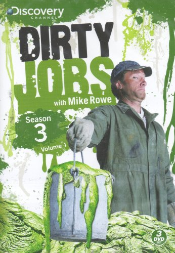 Dirty Jobs: Season 3, Volume 1 (23 Episodes on 3 DVDs) DVD Image