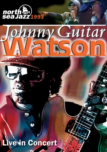 Johnny 'Guitar' Watson: Live In Concert DVD Image