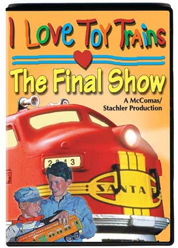 I Love Toy Trains: Final Show DVD Image