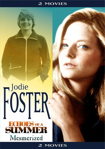 Jodie Foster 2 Movie Set: Echoes Of A Summer / Mesmerized DVD Image