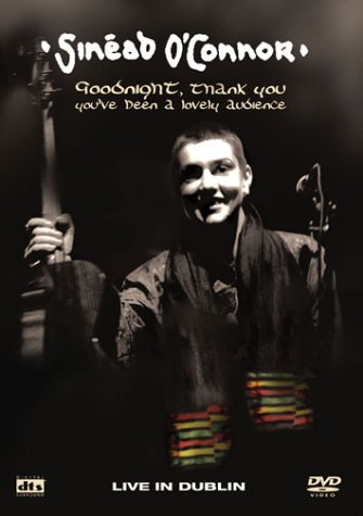 Sinead O'Connor: Goodnight, Thank You, You've Been A Lovely Audience DVD Image