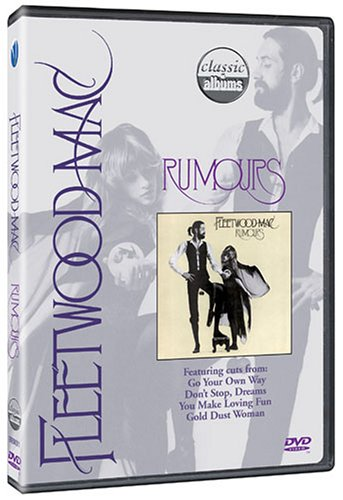 Classic Albums - Fleetwood Mac - Rumours DVD Image