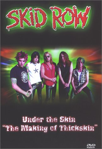 Skid Row - Under the Skin - Making of Thickskin DVD Image