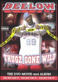 Beelow Presents: Thugz Gone Wild DVD Image