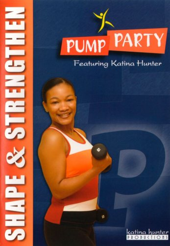 Pump Party Shape & Strengthen Workout With Katina Hunter DVD Image