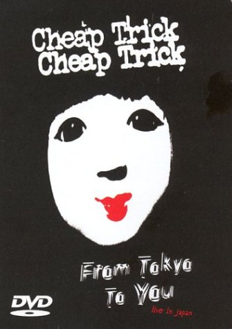 Cheap Trick: From Tokyo To You: Live In Japan DVD Image