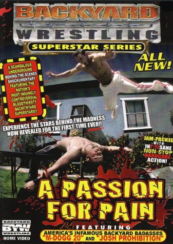 Backyard Wrestling (Mantra Films): A Passion For Pain DVD Image