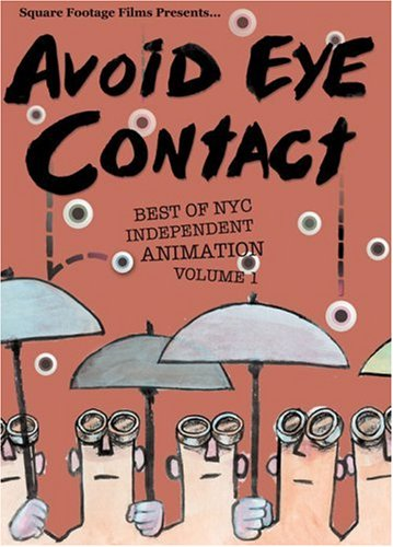 Avoid Eye Contact: Best Of NYC Independent Animation, Vol.1 DVD Image