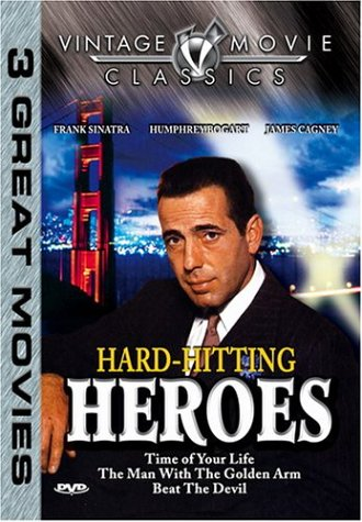 Hard-Hitting Heroes: Time Of Your Life (1948) / The Man With The Golden Arm / Beat The Devil DVD Image