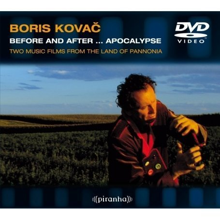 Boris Kovac: Before And After ... Apocalypse: Two Music Films From The Land Of Pannonia DVD Image