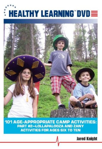 101 Age-Appropriate Camp Activities, Part 2: Lollapalooza And Zany Activities For Ages Six To Ten DVD Image