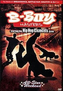 B-Boy Masters: Hip-Hop Elements All-Star Weekend DVD Image