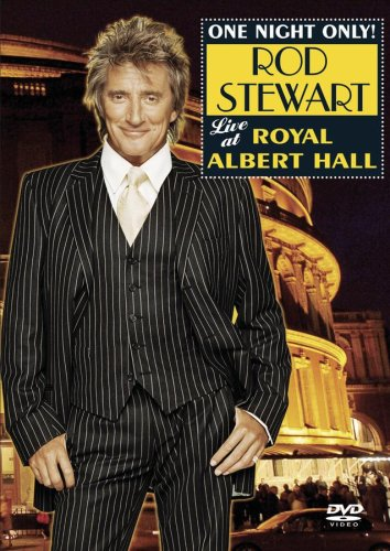 Rod Stewart: One Night Only! Rod Stewart Live At Royal Albert Hall DVD Image