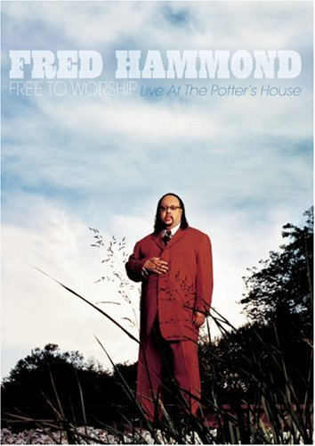 Fred Hammond: Free To Worship: Live At The Potter's House DVD Image
