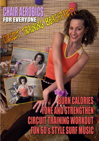 Chair Aerobics for Everyone: Circuit Training Beachparty DVD Image