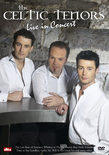 Celtic Tenors: Live in Concert DVD Image