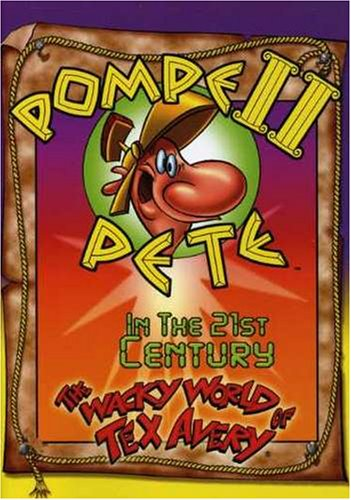 Wacky World Of Tex Avery: Pompeii Pete In The 21st Century DVD Image