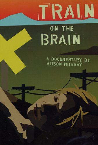 Train On The Brain - The Ultimate Railroad Movie DVD Image