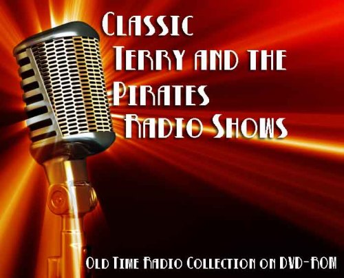 29 Classic Terry and the Pirates Old Time Radio Broadcasts on DVD (over 6 hours 57 minutes running time) DVD Image