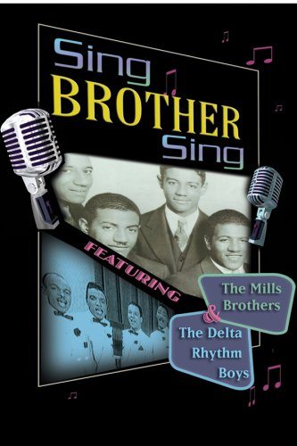 Sing Brother Sing: The Mills Brothers & The Delta Rhythm Boys DVD Image