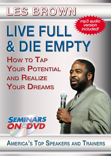 Live Full & Die Empty - How to Tap Your Full Potential and Realize Your Dreams DVD Image