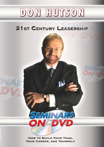 21st Century Leadership - Management Training DVD Video with Don Hutson DVD Image