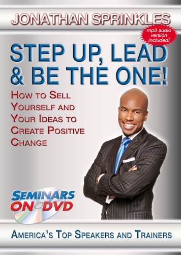 Step Up, Lead & Be The One - How to Sell Yourself and Your Ideas to Create Positive Change - Motivational DVD Training Video DVD Image