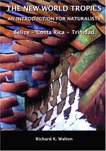 The New World Tropics - An Introdution for Naturalists - Belize / Costa Rica / Trinidad DVD Image