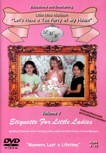 The Little Miss Madison Etiquette Series Volume 1:  Lets Have a Tea Party At My House DVD Image