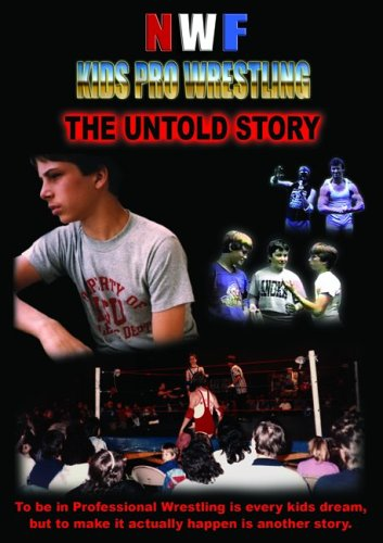 NWF Kids Pro Wrestling - The Untold Story DVD Image