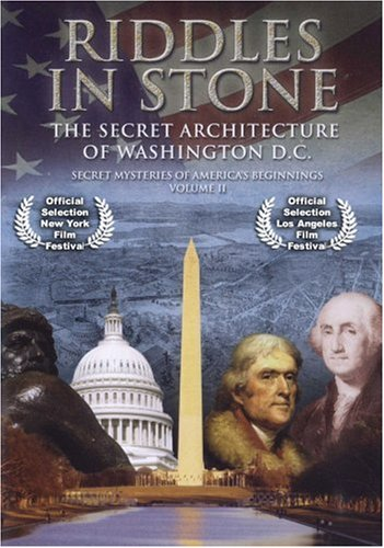 Riddles in Stone  - Secret Mysteries of America's Beginnings Volume II:  Secret Architecture of Washington, D.C. DVD Image