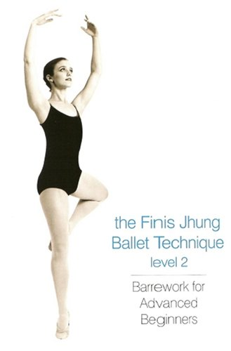 Finis Jhung Ballet Technique, Level 2: Barrework For Advanced Beginners DVD Image