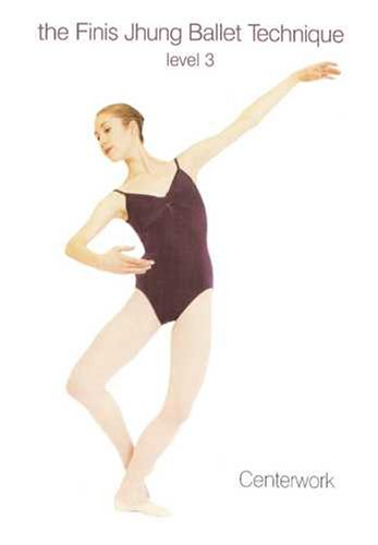 The Finis Jhung Ballet Technique: Centerwork, Level 3 DVD Image