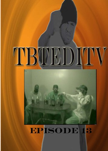 TBTEDITV (The Best That Ever Done It Television), Episode 13 DVD Image