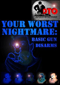 Your Worst Nightmare: Basic Gun Disarms DVD Image