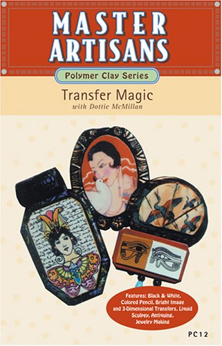 Master Artisans: Polymer Clay Series, Vol. 12: Transfer Magic DVD Image
