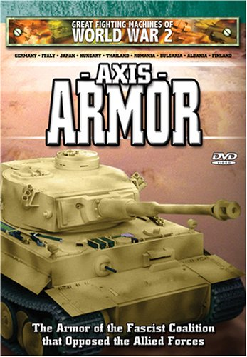 Great Fighting Machines Of World War 2: Axis Armor DVD Image