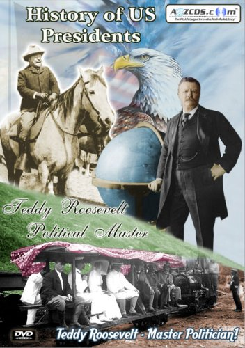 History Of US Presidents: Teddy Roosevelt: Political Master DVD Image