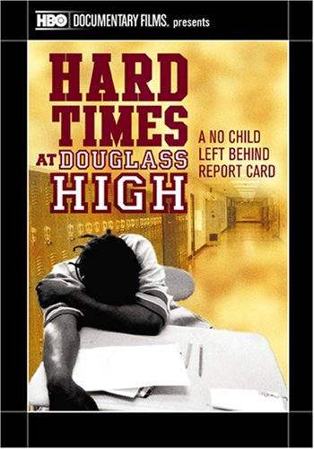Hard Times At Douglass High: A No Child Left Behind Report Card DVD Image