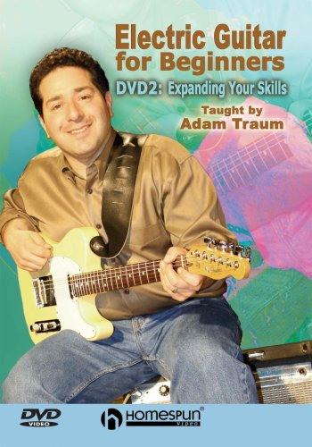 Electric Guitar For Beginners, Vol. 2: Expanding Your Skills: Taught By Adam Traum DVD Image
