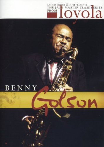 Benny Golson: The Jazz Master Class Series From NYU DVD Image