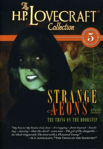 H.P. Lovecraft Collection, Vol. 5: Strange Aeons: The Thing On The Doorstep / Maria's Hubris / From Beyond DVD Image